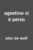 agostino si è perso by alex de wolf