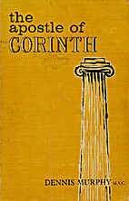 The apostle of Corinth by Dennis J. Murphy