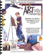 Artistic Pursuits, Grades 4-6, Book 1: The…