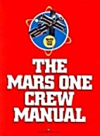 The Mars One Crew Manual by Kerry Mark…