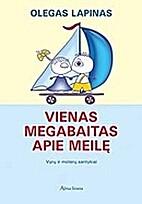 Vienas megabaitas apie meile by Olegas…