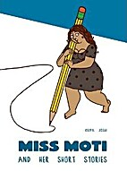 Miss Moti and her Short Stories by Kripa…