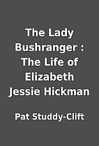 The Lady Bushranger : The Life of Elizabeth…