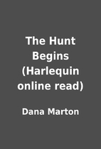 The Hunt Begins (Harlequin online read) by…