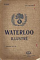 Waterloo Illustré (Campagne de 1815)…