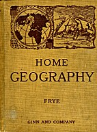Home geography and type studies by Frye Alex…