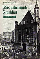 Das unbekannte Frankfurt : Neue Folge by…