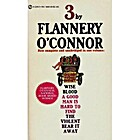3 By Flannery O'Connor: Wise Blood, A…