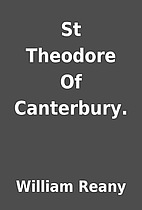St Theodore Of Canterbury. by William Reany