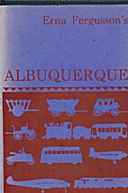 Albuquerque by Erna Fergusson