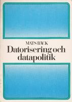 Datorisering och datapolitik by Mats…