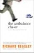 The Ambulance Chaser by Richard Beasley