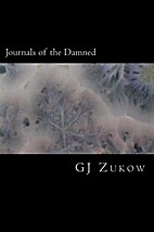 Journals of the Damned by GJ Zukow