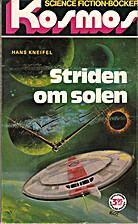 Striden om solen by Hans Kneifel