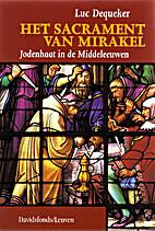 Het Sacrament van Mirakel jodenhaat in de…