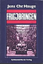 Frigjøringen by Jens Chr Hauge