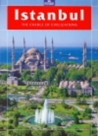 Istanbul the cradle of Civilizations by…