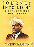 Journey into Light: Life and Science of C.V.…