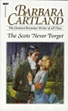 The Scots Never Forget by Barbara Cartland