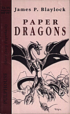 Paper Dragons by James P. Blaylock