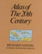 Atlas of the 20th century by Richard Natkiel
