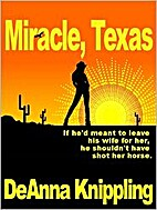 Miracle, Texas by DeAnna Knippling
