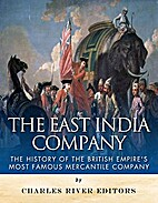 The East India Company: The History of the…
