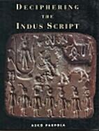 Deciphering the Indus Script by Asko Parpola