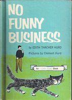 No Funny Business by Edith Thacher Hurd