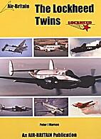 The Lockheed Twins by Peter J. Marson