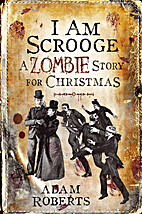 I Am Scrooge: A Zombie Story for Christmas…