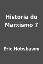 Historia do Marxismo 7 by Eric Hobsbawm