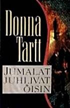 Jumalat juhlivat öisin by Donna Tartt