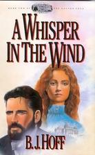 A Whisper in the Wind by B. J. Hoff