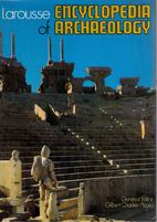 Larousse Encyclopedia of Archaeology by…