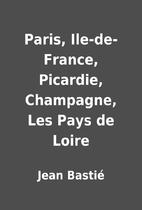 Paris, Ile-de-France, Picardie, Champagne,…