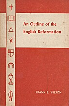 An Outline of the English Reformation by…