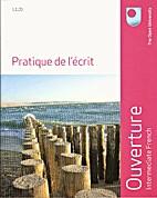 Ouverture: Intermediate French Pratique de…