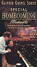 Special homecoming moments by Bill Gaither