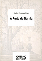 À Porta de Nárnia by Isabel Cristina Pires