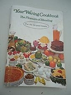 Your Waring cookbook : the pleasure of…