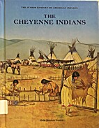 The Cheyenne Indians (Junior Library of…