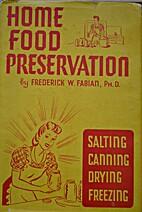 Home food preservation; salting, canning,…