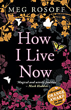 How I Live Now by Meg Rosoff