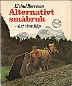 Alternativt småbruk - vårt siste…