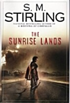 The Sunrise Lands by S. M. Stirling