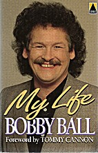 My life by Bobby Ball