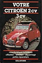 Votre Citroën 2 cv 3 cv