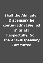 Shall the Abingdon Dispensary be continued?…