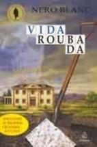 Vida Roubada by Nero Blanc
